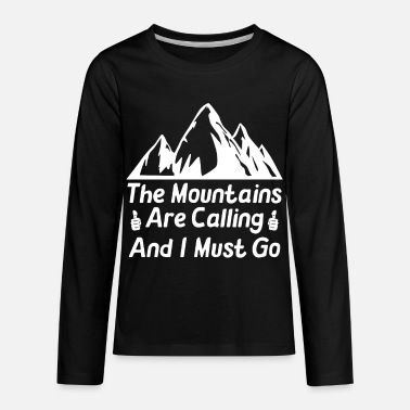 Calling And I the mountains are calling and i must go - Kids' Premium Longsleeve Shirt