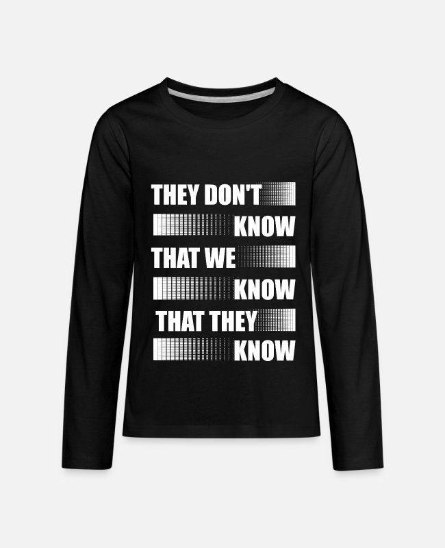 Friends Tv Show Long-Sleeved Shirts - They Don't Know That We Know That They Know - Kids' Premium Longsleeve Shirt black