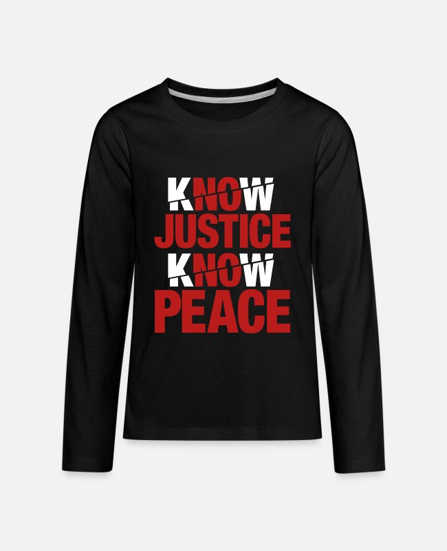 Know Justice Know Peace Long-Sleeved Shirts - Know Justice Know Peace - Kids' Premium Longsleeve Shirt black
