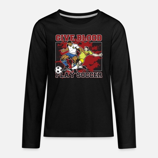 Soccer Long-Sleeve Shirts - Give Blood Play Soccer - Kids' Premium Longsleeve Shirt black