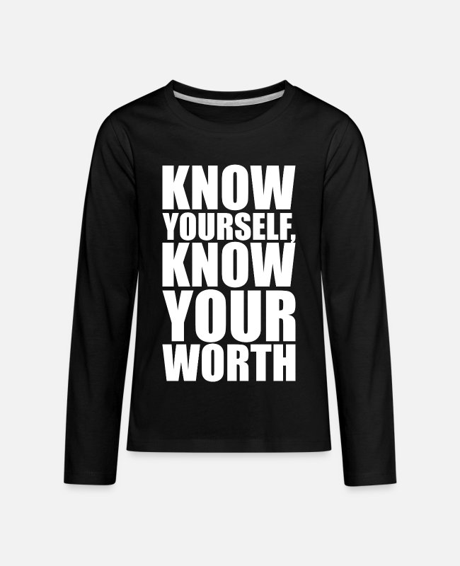 Quote Long-Sleeved Shirts - Know Yourself Know Your Worth - Kids' Premium Longsleeve Shirt black