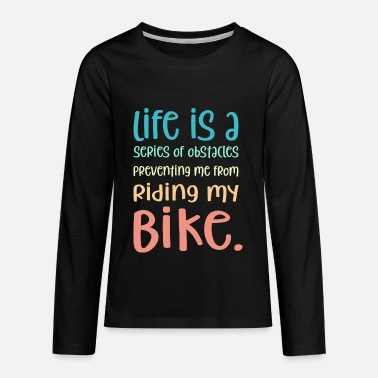 Quotes Funny Quote for Kids Bicycle Cycling Cyclist Bike - Kids' Premium Longsleeve Shirt