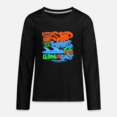 San Diego You Cant Stop the Waves You Can Learn to Surf - Kids' Premium Longsleeve Shirt
