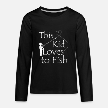 Fishing For Kids This Kid Loves To Fish,fishing kid,fishing t shirt - Kids' Premium Longsleeve Shirt