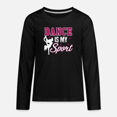 Sport dance is my sport - Kids' Premium Longsleeve Shirt