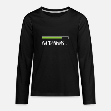 Thinking Loading Bar I m thinking, loading bar design - Kids' Premium Longsleeve Shirt
