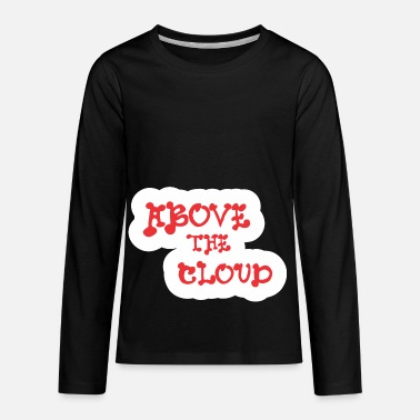 Above The Clouds Above The Cloud - Kids' Premium Longsleeve Shirt