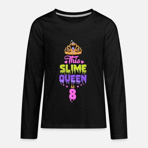 Kids Premium Longsleeve ShirtThis Slime Queen Is 8 8th Birthday Party