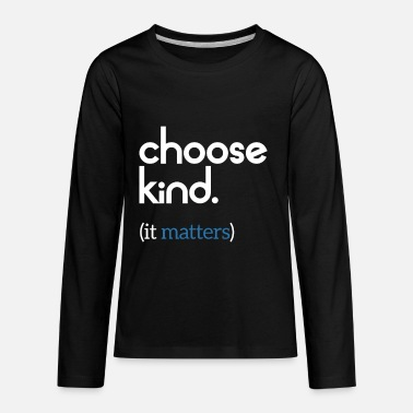 Kind Choose Kind Anti-Bullying Message - Kids' Premium Longsleeve Shirt