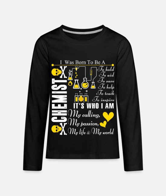 Long-Sleeved Shirts - I Was Born To Be A Chemist T Shirt - Kids' Premium Longsleeve Shirt black