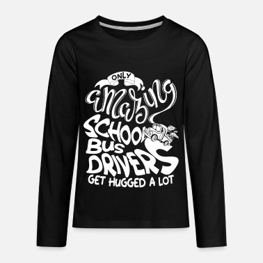 Only Amazing School Bus Drivers T Shirt - Kids' Premium Longsleeve Shirt
