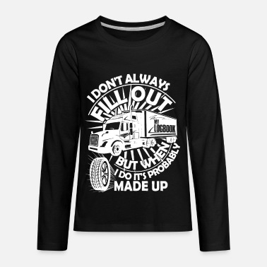 It's Probably Made Up T Shirt, Trucker T Shirt - Kids' Premium Longsleeve Shirt