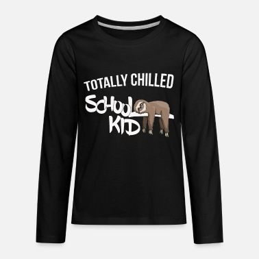 Kid Totally Chilled Sloth School Kid Firts Grader Gift - Kids' Premium Longsleeve Shirt