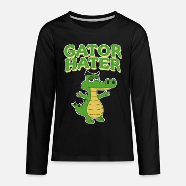Some Dudes Marry Dudes. So Get Over It Haters Gonna Hate Tshirt Design Gator hater - Kids' Premium Longsleeve Shirt
