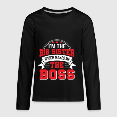 Im Big Sister Which Makes Me Boss Funny - Kids' Premium Long Sleeve T-Shirt