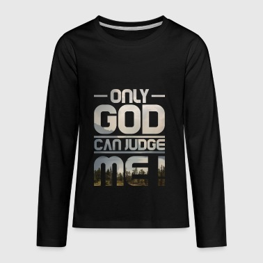 Only God Can Judge Me - Kids' Premium Long Sleeve T-Shirt