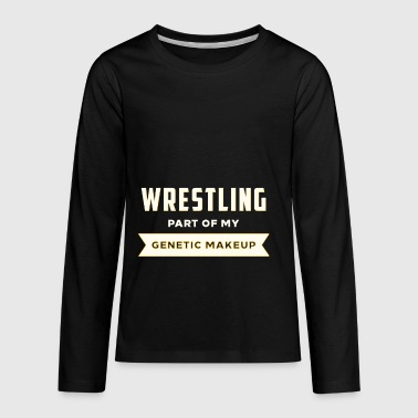 WRESTLING, PART OF MY GENETIC MAKEUP - Kids' Premium Long Sleeve T-Shirt