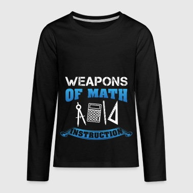 Weapons Of Math Instruction Gift - Kids' Premium Long Sleeve T-Shirt