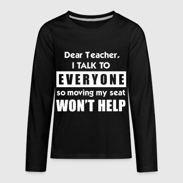 Dear teacher I talk to everyone - Kids' Premium Long Sleeve T-Shirt