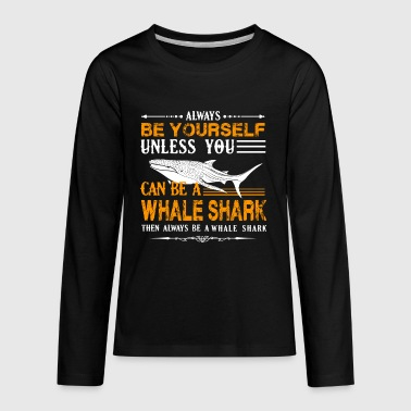 Always Be A Whale Shark Shirt - Kids' Premium Long Sleeve T-Shirt