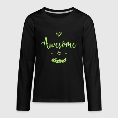 Awesome Sister - Kids' Premium Long Sleeve T-Shirt