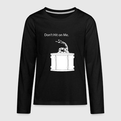 Don't Hit On Me - Kids' Premium Long Sleeve T-Shirt