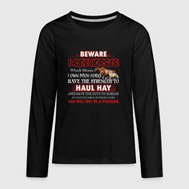 Beware I Ride Horses You Will Not Be A Problem Tee - Kids' Premium Long Sleeve T-Shirt