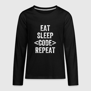 Eat Sleep Code repeat - Kids' Premium Long Sleeve T-Shirt