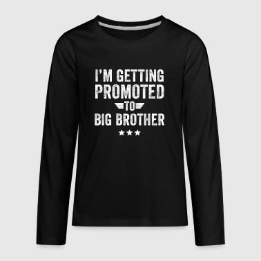 I'm getting promoted to big brother - Kids' Premium Long Sleeve T-Shirt