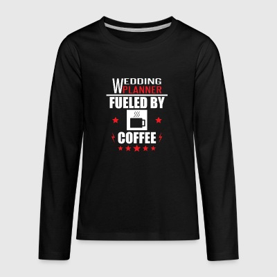 Wedding Planner Fueled By Coffee - Kids' Premium Long Sleeve T-Shirt