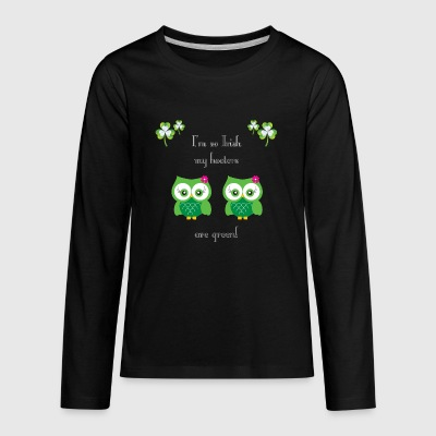 I'm so Irish my hooters are green! - Kids' Premium Long Sleeve T-Shirt