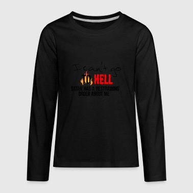 I can't go to hell - Kids' Premium Long Sleeve T-Shirt
