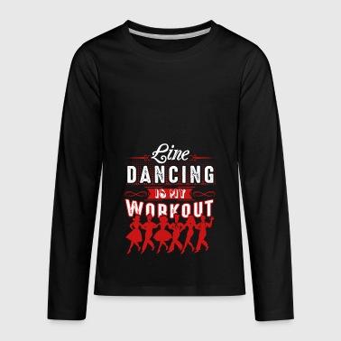 Line Dancing Is My Workout Shirt - Kids' Premium Long Sleeve T-Shirt