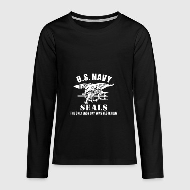 US Navy Seal The Only Easy Day Was Yesterday - Kids' Premium Long Sleeve T-Shirt