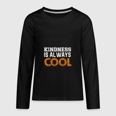 kindness is always cool - Kids' Premium Long Sleeve T-Shirt