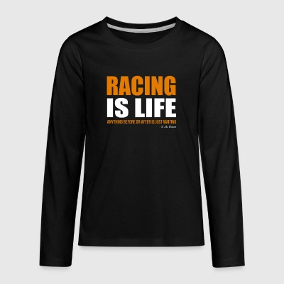 Racing Is Life - Kids' Premium Long Sleeve T-Shirt