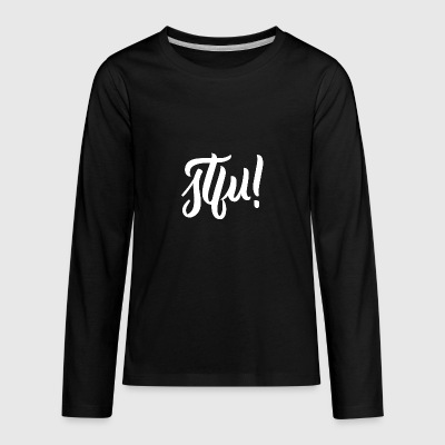 STFU (White) - Kids' Premium Long Sleeve T-Shirt