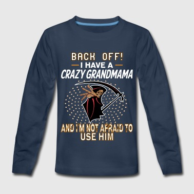 I Have A Crazy Grandmama! - Kids' Premium Long Sleeve T-Shirt