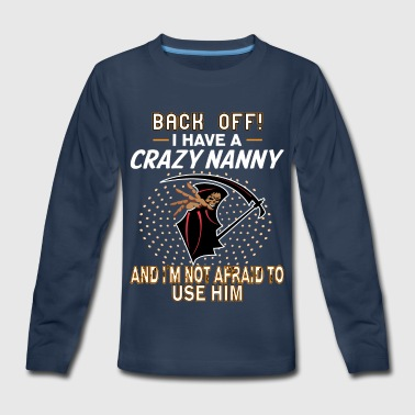 I Have A Crazy Nanny! - Kids' Premium Long Sleeve T-Shirt