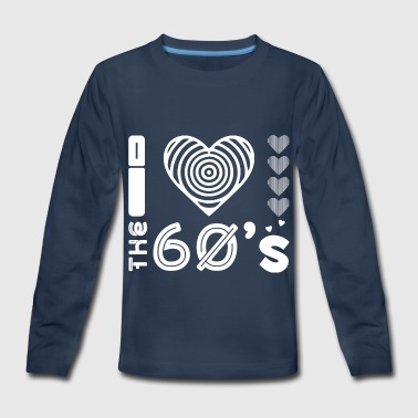 I Love The 60s Century Year Month Fan - Kids' Premium Long Sleeve T-Shirt