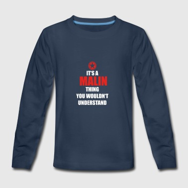 Geschenk it s a thing birthday understand MALIN - Kids' Premium Long Sleeve T-Shirt