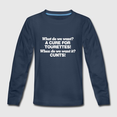What Do We Vous Voulez Un Gue rison Pour Tourettes - Kids' Premium Long Sleeve T-Shirt
