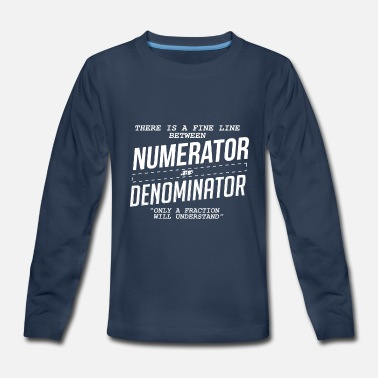 Denomination Fine Line Between Numerator And Denominator - Kids' Premium Longsleeve Shirt