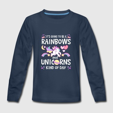 It's going to be Rainbows and Unicorns kind of day - Kids' Premium Long Sleeve T-Shirt