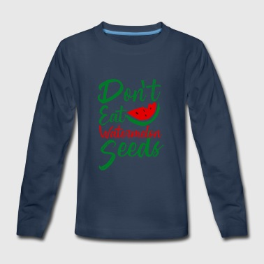 Don't eat Watermelon Seeds - pregnant fruit - Kids' Premium Long Sleeve T-Shirt