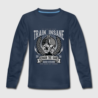 Model Train Train Insane Or Remain The Same - Gym T Shirt - Kids' Premium Long Sleeve T-Shirt
