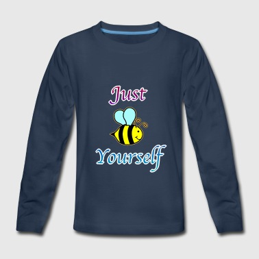 Just BEE yourself - Kids' Premium Long Sleeve T-Shirt