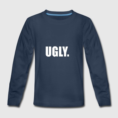 Ugly Jokes UGLY - Kids' Premium Long Sleeve T-Shirt