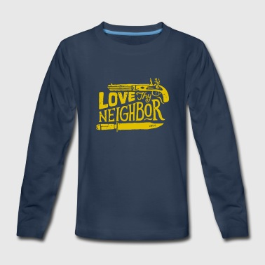 Love they neighbor - Kids' Premium Long Sleeve T-Shirt