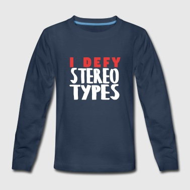 I Defy Stereotypes - Kids' Premium Long Sleeve T-Shirt
